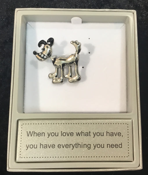 "Dog Brooch by zizu, saying listed inside box ""when you love what you have, you have everything you need."