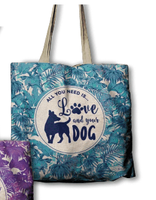 ECO Bag - All you need is love and your DOG