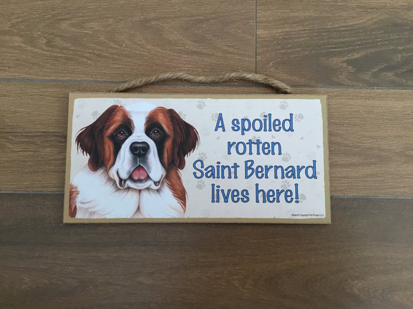 Sign and image - A spoiled rotten St Bernard lives here!