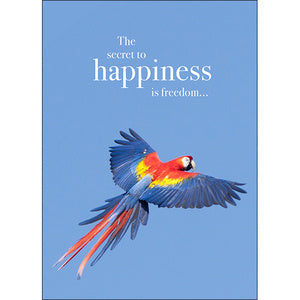 Affirmation Card - Beautiful presented card  The Secret to happiness is freedom!  Inside Verse - The secret to freedom is courage!
