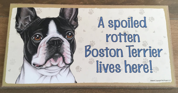 Sign with an image: A spoiled rotten Boston Terrier lives here!