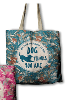 ECO Bag - Be the Person you DOG thinks you are!