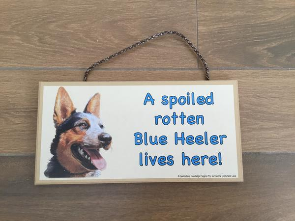 Plaque - A spoiled rotten Blue Heeler lives here!