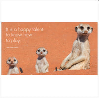 Little book of Meerkat Magic - By Affirmations - Page reads: It is a happy talent to know how to play. Ralph Waldo Emerson