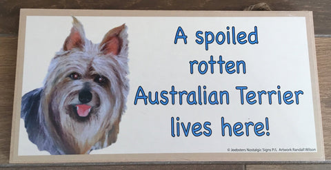 Plaque - A spoiled rotten Australian terrier live here!