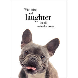 Affirmations Birthday Card - With Mirth and Laughter let Old Wrinkles Come