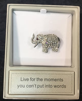 Elephant Brooch with cubic zirconia - saying - Live for the moments you can't put into words.