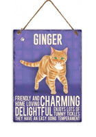 Ginger Metal Cat breed signs.  Lovely bright colours signs with each breeds personality traits listed below. Size is 20cm x 27cm each sign.