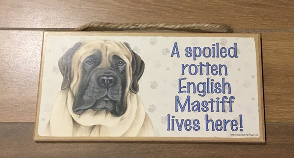 Mastiff - A Spoiled dog lives here (English or  Bull )