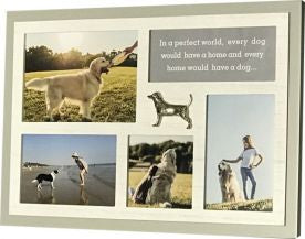 Dog Photo Frame, with 4 photo holders. Saying - In a perfect world,e very dog would have a home and every home would have a dog.