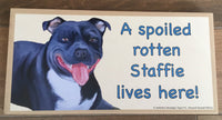 Sign and image - A spoiled rotten Staffie lives here! (Blue in Colour))