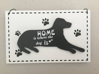 Black and White Plaque - Home is where the Dog is