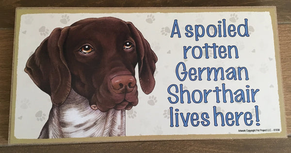 Sign and Image: A spoiled rotten German Shorthair lives here!
