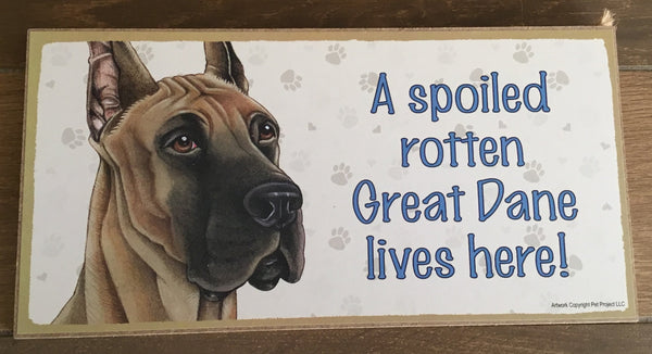 Sign and Image: A spoiled rotten Great Dane lives here!