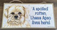 Sign and Image: A spoiled rotten Lhasa Apso lives here!