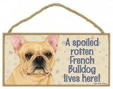 Sign and Image: A spoiled rotten French Bulldog lives here! (blonde in Colour)
