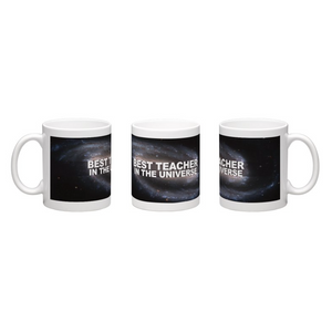 Coffee Mug - Best Teacher In The Universe - Personalise with a name!
