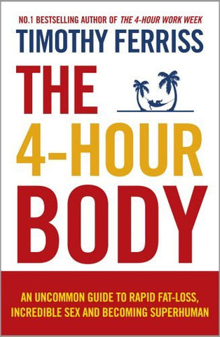 THE 4-HOUR BODY Timothy Ferriss
