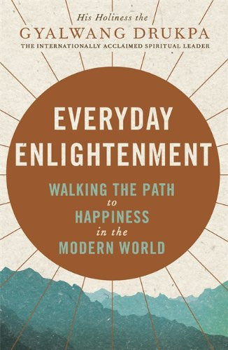 EVERYDAY ENLIGHTENMENT Hh The Gyalwang Drukpa