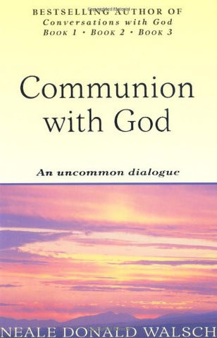 COMMUNION WITH GOD Neale Donald Walsch