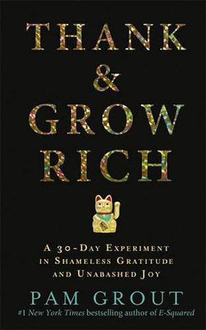 THANK AND GROW RICH Pam Grout