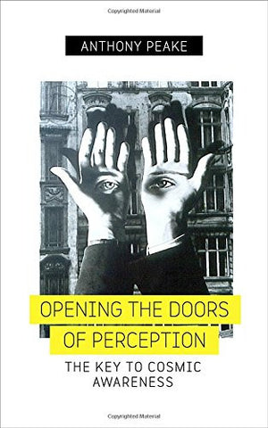 OPENING THE DOORS OF PERCEPTION Anthony Peake