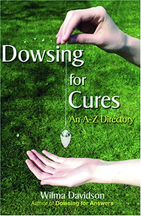 DOWSING FOR CURES By Wilma Davidson