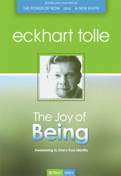 THE JOY OF BEING by Eckhart Tolle