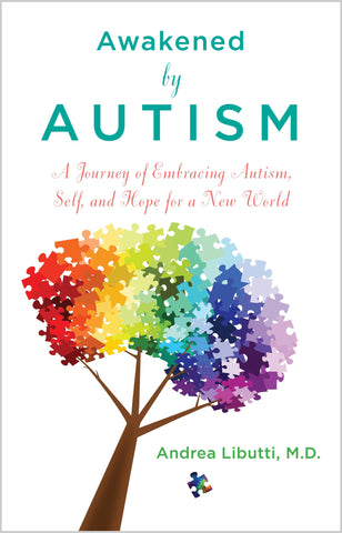 AWAKENED BY AUTISM Dr Andrea Libutti