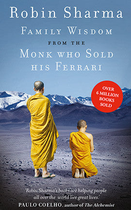 FAMILY WISDOM FROM THE MONK WHO SOLD HIS FERRARI Robin Sharma