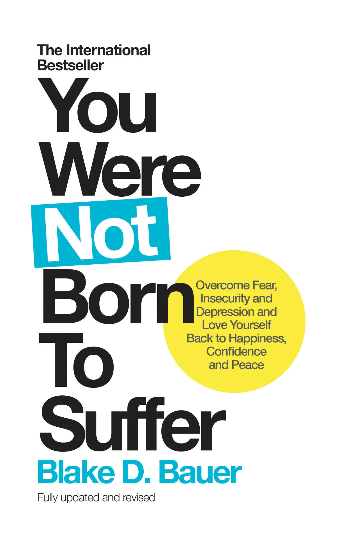YOU WERE NOT BORN TO SUFFER Blake Bauer