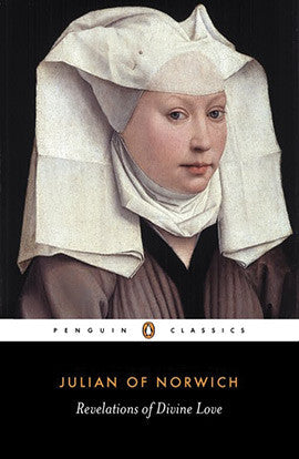 REVELATIONS OF DIVINE LOVE Julian of Norwich, translated by Elizabeth Spearing | Cygnus Books