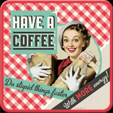 Have a Coffee 9cm Set of 5 Coasters