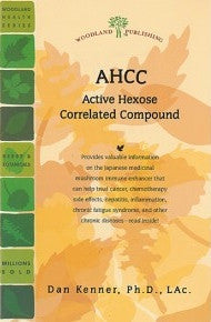 AHCC: Active Hexose Correlated Compound by Dan Kenner PhD LaC