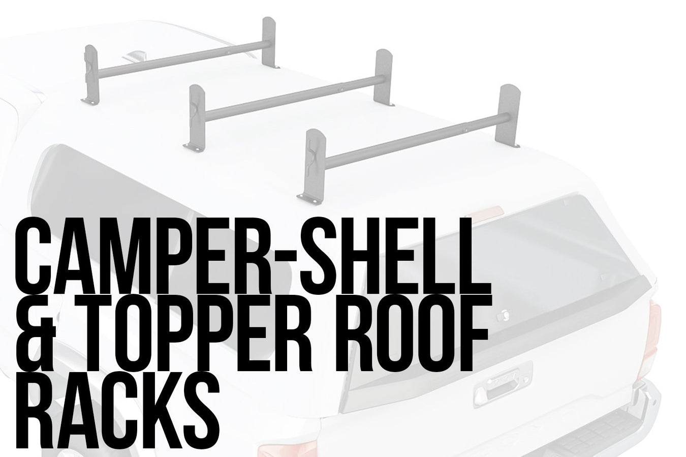 Camper-shell and Topper roof racks