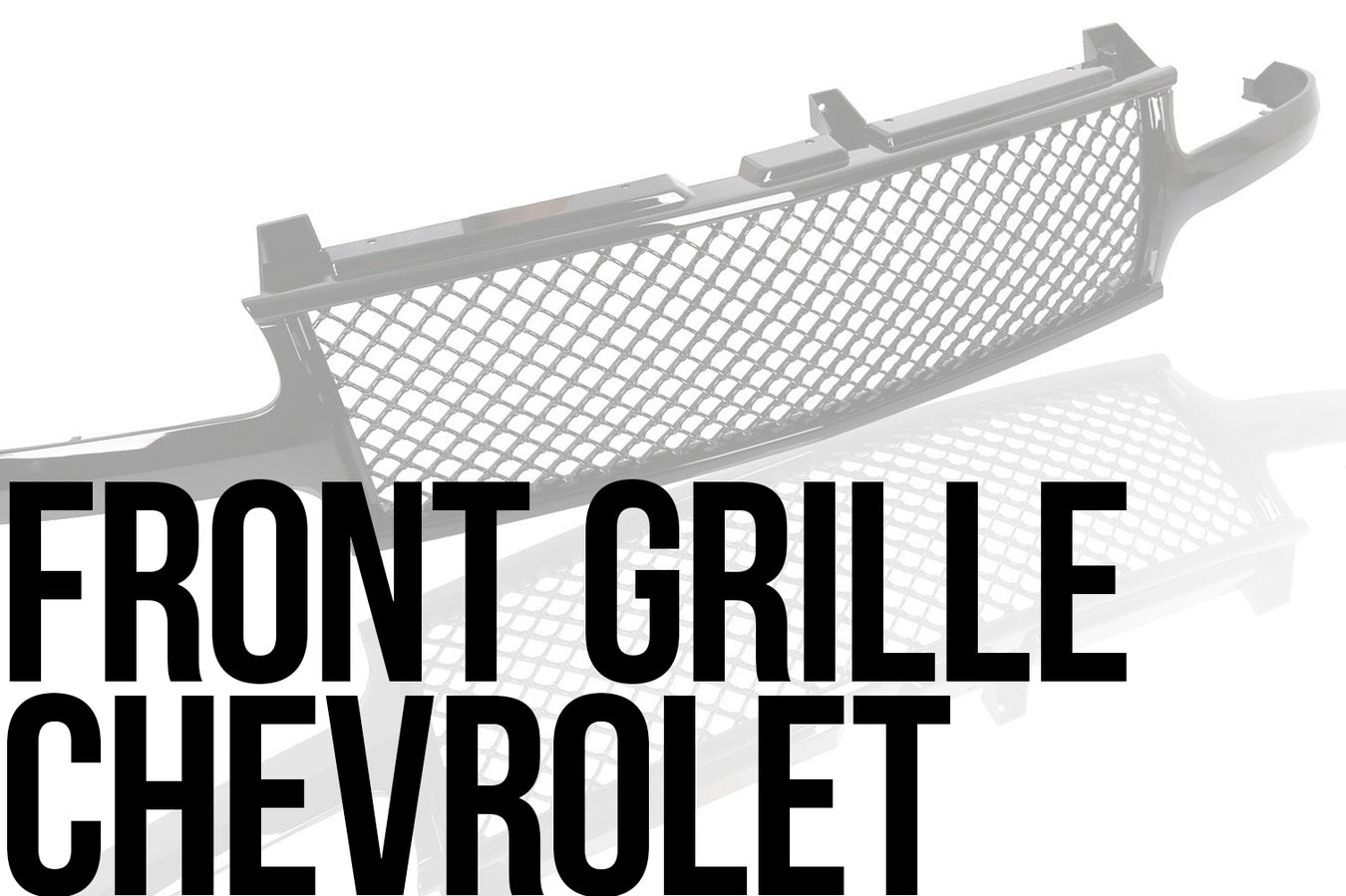 Front Grille Chevrolet