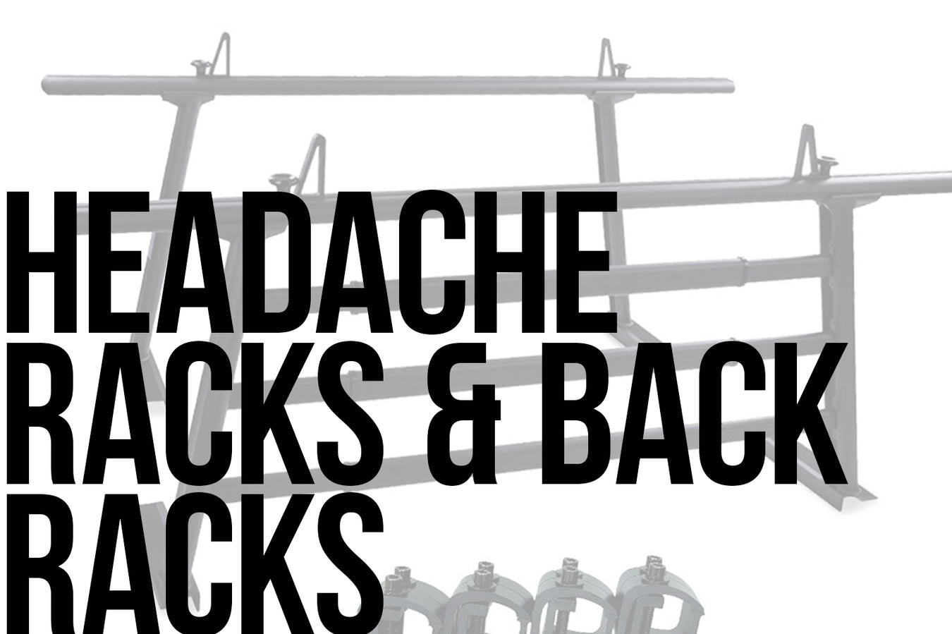 Headache Racks and Back Racks