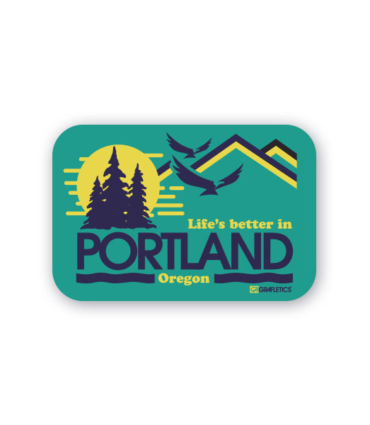 Life's Better in Portland Sticker