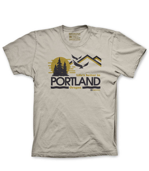 Life's Better in Portland T-Shirt by Grafletics