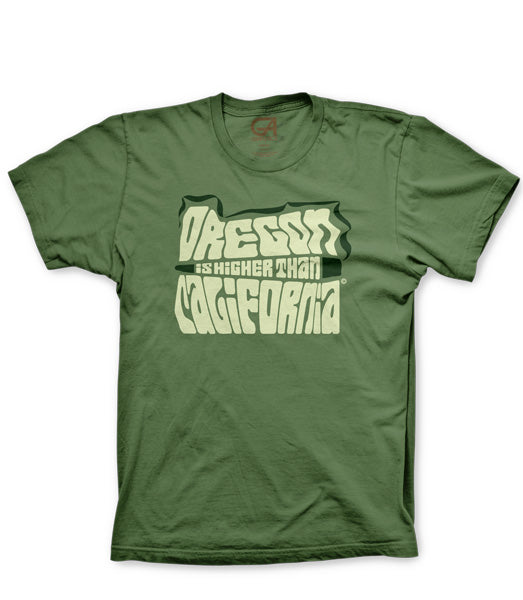 Oregon T-Shirt | Oregon is Higher Than California