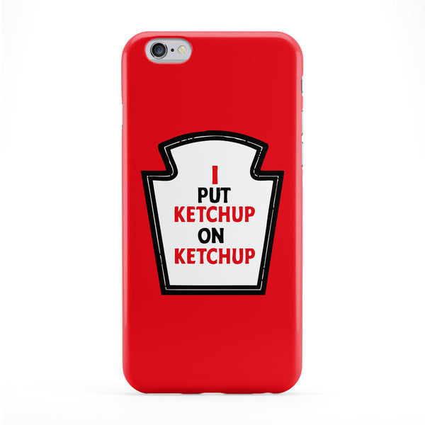 I put Ketchup Full Wrap Protective Phone Case by Chargrilled