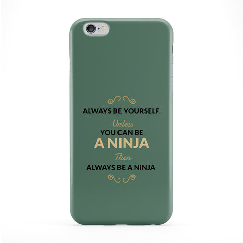 Always Be Yourself Unless You Can Be A Ninja Phone Case by Chargrilled