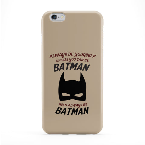 Always Be Yourself Unless You Can Be Batman Phone Case by Chargrilled