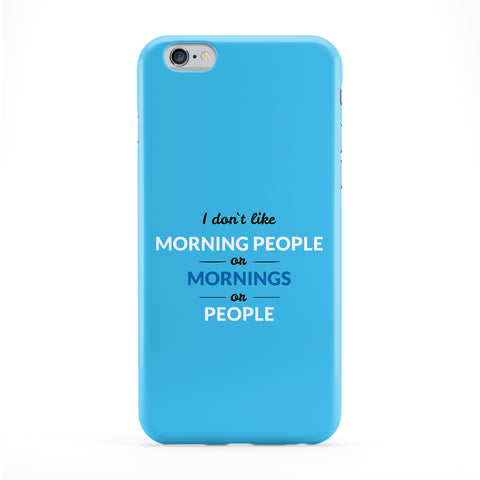 I Don't Like Morning People Phone Case by Chargrilled