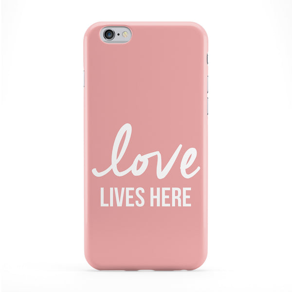 Love Lives Here Full Wrap Protective Phone Case by LoopzArt