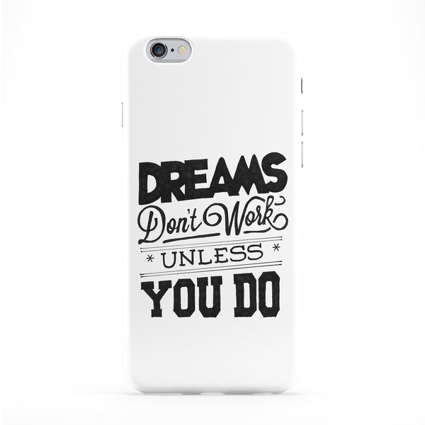 Dreamsdontwork Full Wrap Protective Phone Case by Max Duff