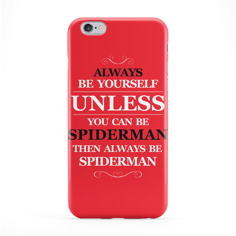 Always Be Yourself Unless You Can Be Spiderman Full Wrap Protective Phone Case by textGuy