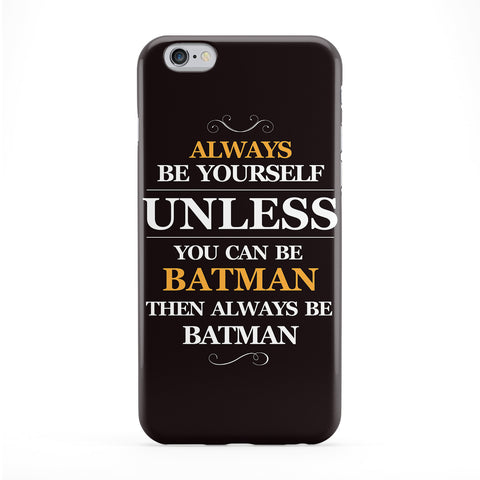 Always Be Yourself Unless You Can Be Batman Full Wrap Protective Phone Case by textGuy