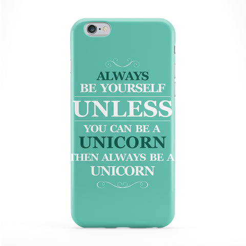 Always Be Yourself Unless You Can Be A Unicorn Full Wrap Protective Phone Case by textGuy