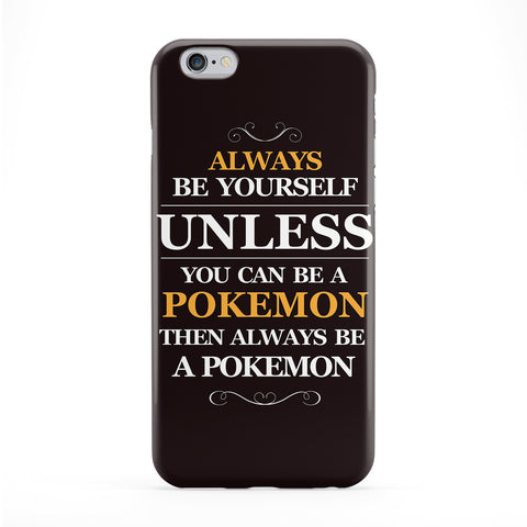 Always Be Yourself Unless You Can Be A Pokemon Phone Case by textGuy